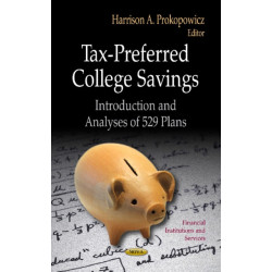 Tax-Preferred College Savings: Introduction & Analyses of 529 Plans