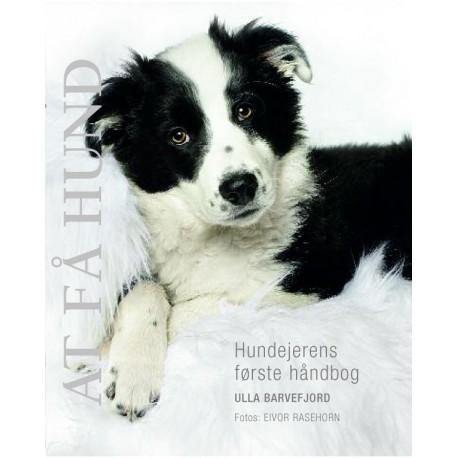 At få hund: Hundejerens første ha ndbog