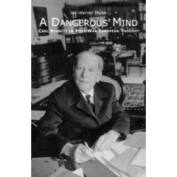 A Dangerous Mind: Carl Schmitt in Post-War European Thought