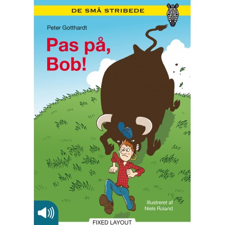 Pas på, Bob