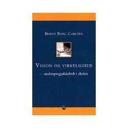 Vision og virkelighed - andetsprogsdidaktik i skolen