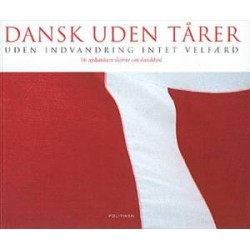 Dansk uden tårer - Uden indvandring intet velfærd