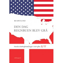 Den dag regnbuen blev grå: Danske skæbnefortællinger i USA efter 9/11