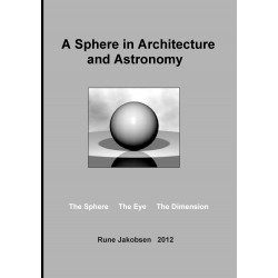 A Sphere in Architecture and Astronomy: The Sphere - The Eye - The Dimension