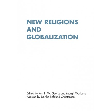 New Religions and Globalization: Empircal, Theorical and Methological Perspectives