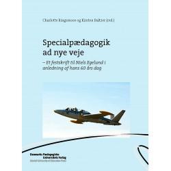 Specialpædagogik ad nye veje: - Et festskrift til Niels Egelund i anledning af hans 60 års dag
