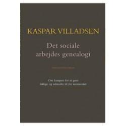Det sociale arbejdes genealogi: Om kampen for at gøre fattige og udstødte til frie mennesker