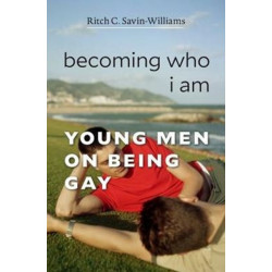 Becoming Who I Am: Young Men on Being Gay