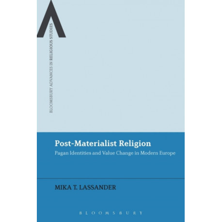 Post-Materialist Religion: Pagan Identities and Value Change in Modern Europe
