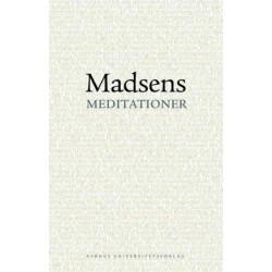 Madsens meditationer: En bog om Svend Åge Madsens forfatterskab