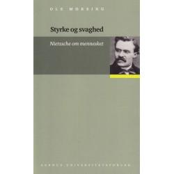 Styrke og svaghed: Nietzsche om mennesket