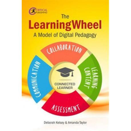 The LearningWheel: A model of digital pedagogy