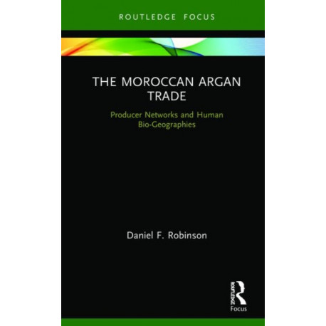 The Moroccan Argan Trade: Producer Networks and Human Bio-Geographies