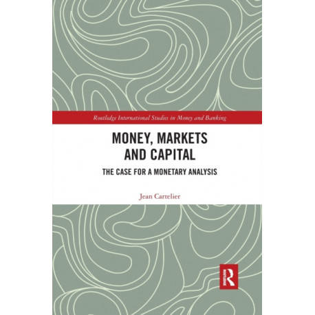 Money, Markets and Capital: The Case for a Monetary Analysis