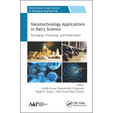 Nanotechnology Applications in Dairy Science: Packaging, Processing, and Preservation
