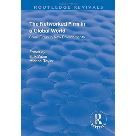The Networked Firm in a Global World: Small Firms in New Environments
