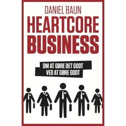 Heartcore Business: Om at gøre det godt ved at gøre godt