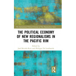 The Political Economy of New Regionalisms in the Pacific Rim