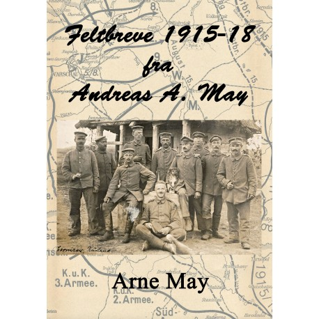 Feltbreve 1915-18 fra Andreas A. May