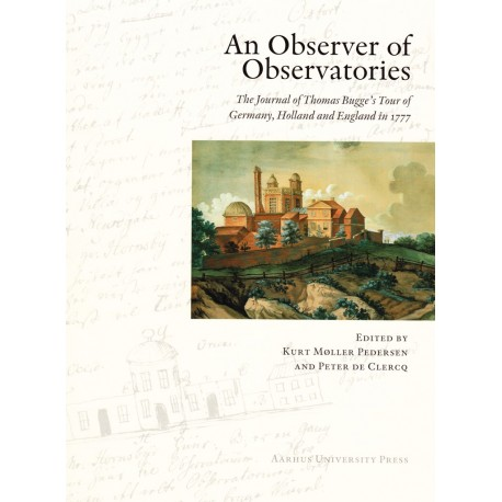 An Observer of Observatories: The Journal of Thomas Bugge's Tour of Germany, Holland and England in 1777
