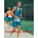 From Polio to Ironman: Thoughts about Life and Overcoming