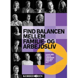 Find balancen mellem familie- og arbejdsliv: Gode råd fra 15 betydningsfulde danskere