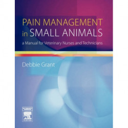 Pain Management in Small Animals: a Manual for Veterinary Nurses and Technicians