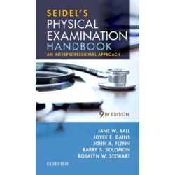 Seidel's Physical Examination Handbook: An Interprofessional Approach