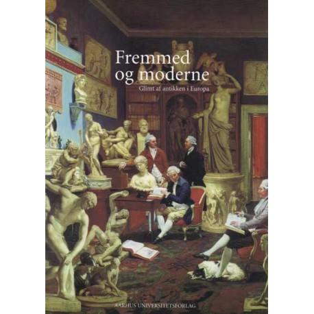 Fremmed og moderne: Glimt af antikken i Europa