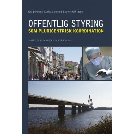 Offentlig styring som pluricentrisk koordination: Et studie af Region Sjælland