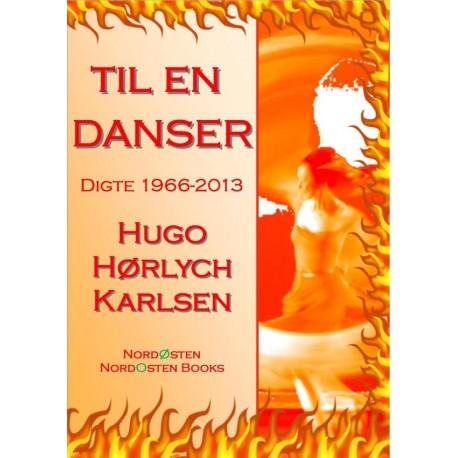 Til en danser: Digte 1966-2013