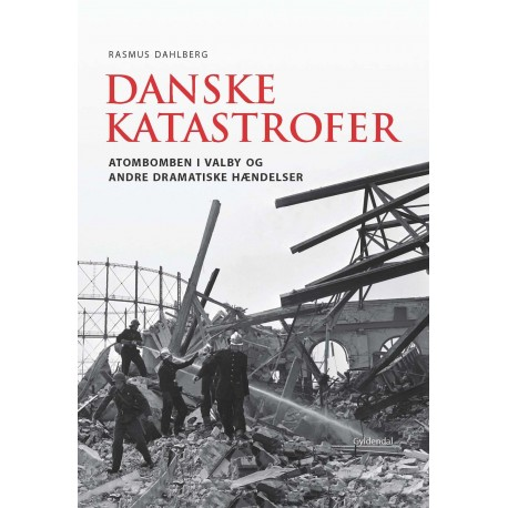 Danske katastrofer: Atombomben i Valby og andre dramatiske hændelser