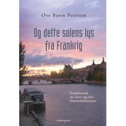 Og dette solen lys fra Frankrig: Franskmænd, der skrev sig ind i Danmarkshistorien