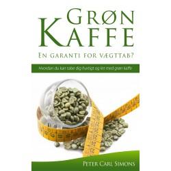 Grøn Kaffe En garanti for vægttab : Hvordan du kan tabe dig hurtigt og let med grøn kaffe