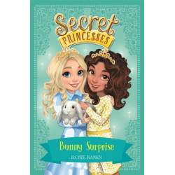 Secret Princesses: Bunny Surprise: Book 8