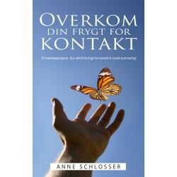 Overkom din frygt for kontakt: Et træningsprogram: Syv skridt fra frygt for kontakt til social sommerfugl