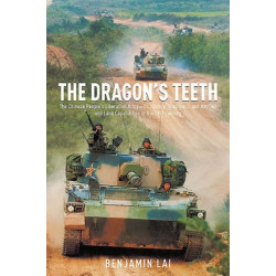 The Dragon's Teeth: The Chinese People's Liberation Army-its History, Traditions, and Air Sea and Land Capability in the 21st Century