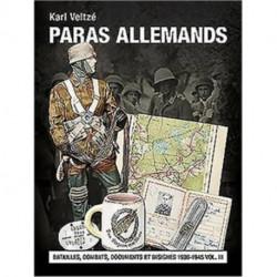 Les Paras Allemands Volume 3: Batailles, Combats, Documents Et Insignes