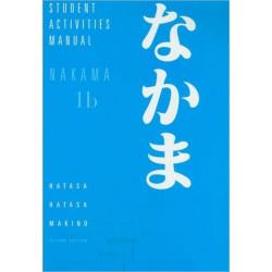 Student Activities Manual for Hatasa/Hatasa/Makino's Nakama 1B:  Introductory Japanese: Communication, Culture, Context