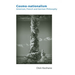 Cosmo-Nationalism: American, French and German Philosophy
