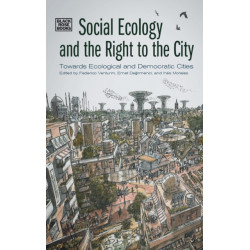 Social Ecology and the Right to the City - Towards Ecological and Democratic Cities