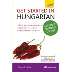 Get Started in Hungarian Absolute Beginner Course: (Book and audio support)