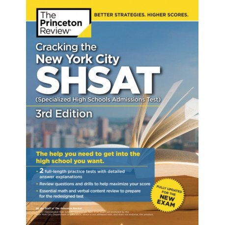 Cracking the New York City SHSAT (Specialized High Schools Admissions Test),  3rd Edition: Fully Updated for the New Exam