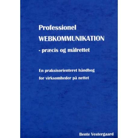 Professionel webkommunikation: præcis og målrettet - en praksisorienteret håndbog for virksomheder på nettet
