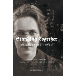 Standing Together In Troubled Times: Unpublished Letters Of Pauli, Einstein, Franck And Others