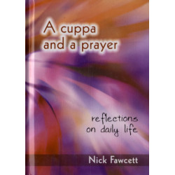 A Cuppa and a Prayer: Reflections on Daily Life
