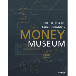 The Money Museum: of the Deutsche Bundesbank