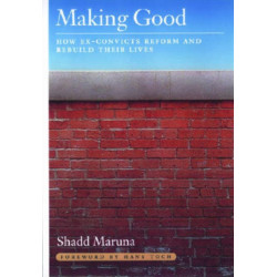 Making Good: How Ex-Convicts Reform and Rebuild Their Lives