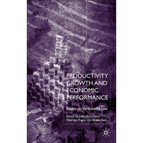 Productivity Growth and Economic Performance: Essays on Verdoorn's Law