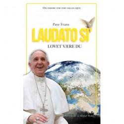 Laudato si': encyklika - fra den hellige fader Frans - om omsorg for vort fælles hjem